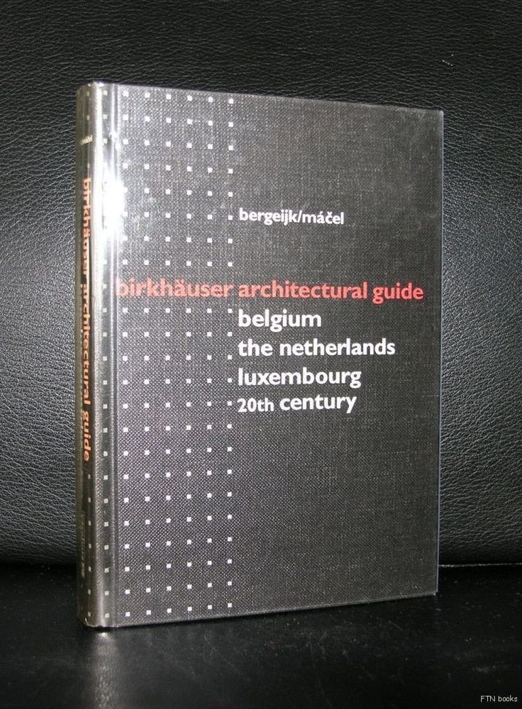 Birkhauser Architectural guide # BELGIUM, The NETHERLANDS, LUXEMBOURG 20th cent.