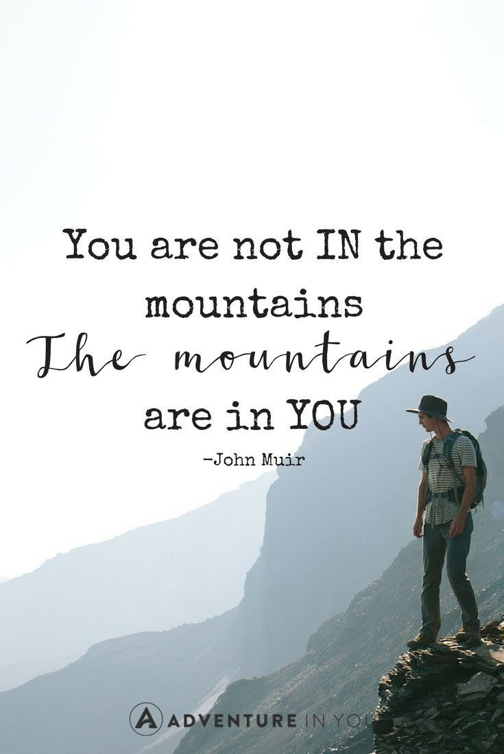 Mountain Quotes | Looking for some inspiration? Check out this mountain quotes article to inspire you to move and go on an adventure