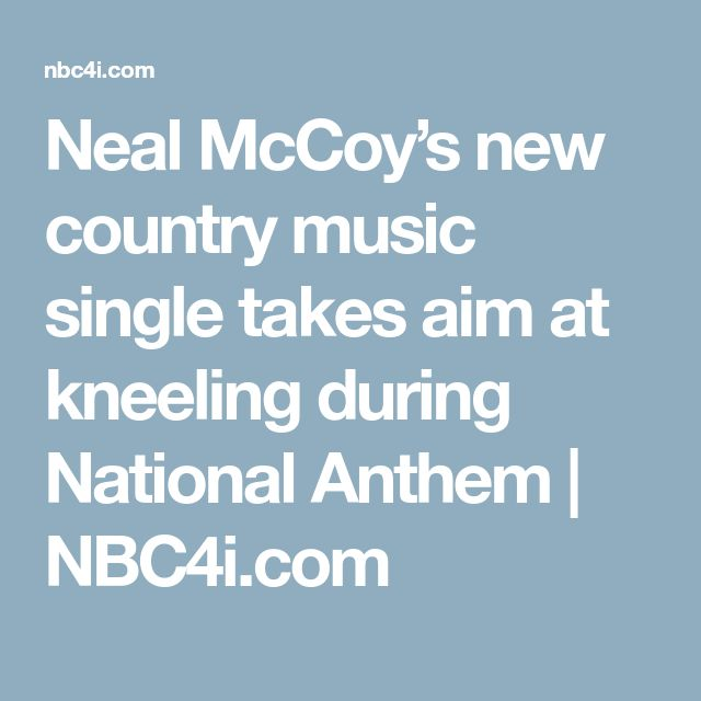 Neal McCoy's new country music single takes aim at kneeling during National Anthem | NBC4i.com