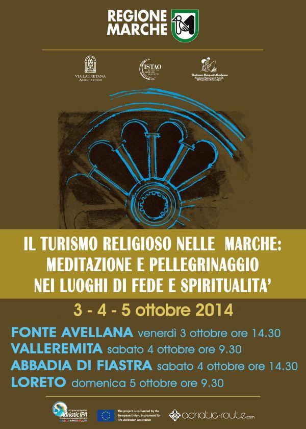 IL TURISMO RELIGIOSO NELLE MARCHE : Meditazione e Pellegrinaggio nei luoghi di fede e spiritualità 3-4-5 Ottobre 2014.  Fonte Avellana - Valleremita - Abbadia di Fiastra - Loreto