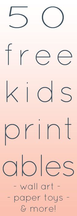 50 free childrens printables everything from wall art to paper toys - Childrens Printables