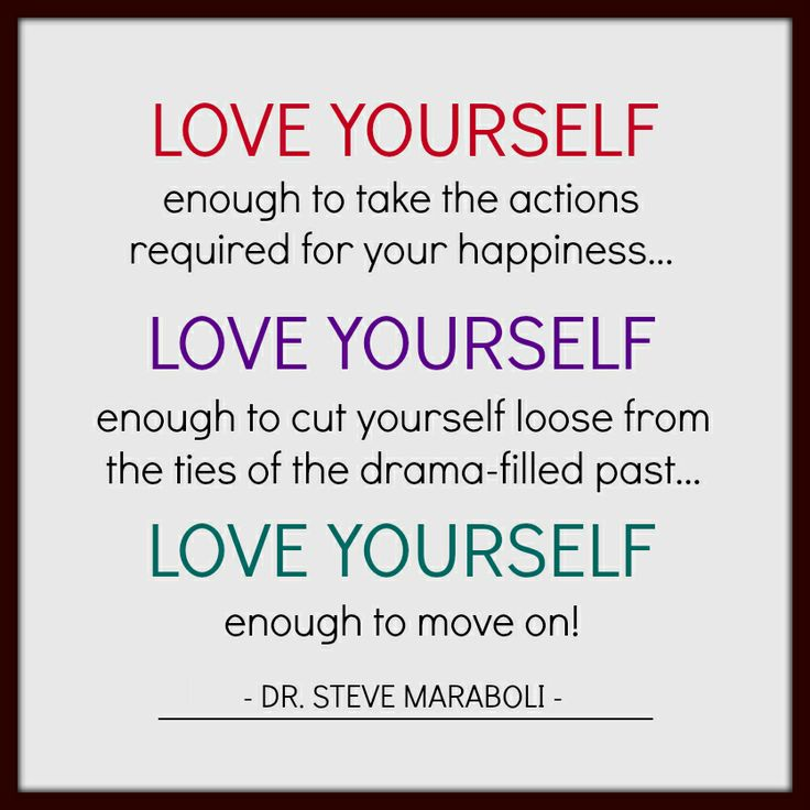 """Love yourself enough to take the actions required for"