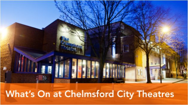 Find out What's on Chelmsford City Theatres