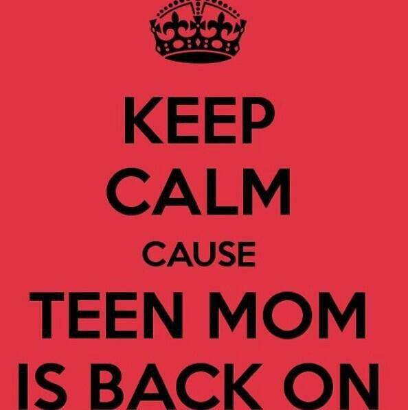 Can never get enough of Teen Mom <3
