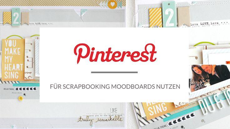 Pinterest für Scrapbooking Moodboards nutzen, Janna Werner