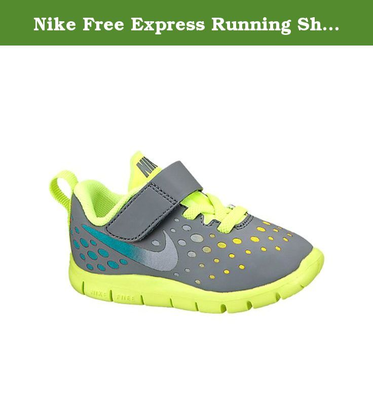 Nike Free Express Running Shoes Toddler BABY (3). Does your little one have a need for speed? Then the Nike Free Express Running Shoes are your answer. With Nike Free technology in the soles, these shoes are flexible yet supportive so your little one can move more naturally. The lightweight Phylite midsole provides impact protection for the roughest playtimes while still reducing weight for even faster movement. To finish it off, the upper is strategically constructed with bonded mesh for...