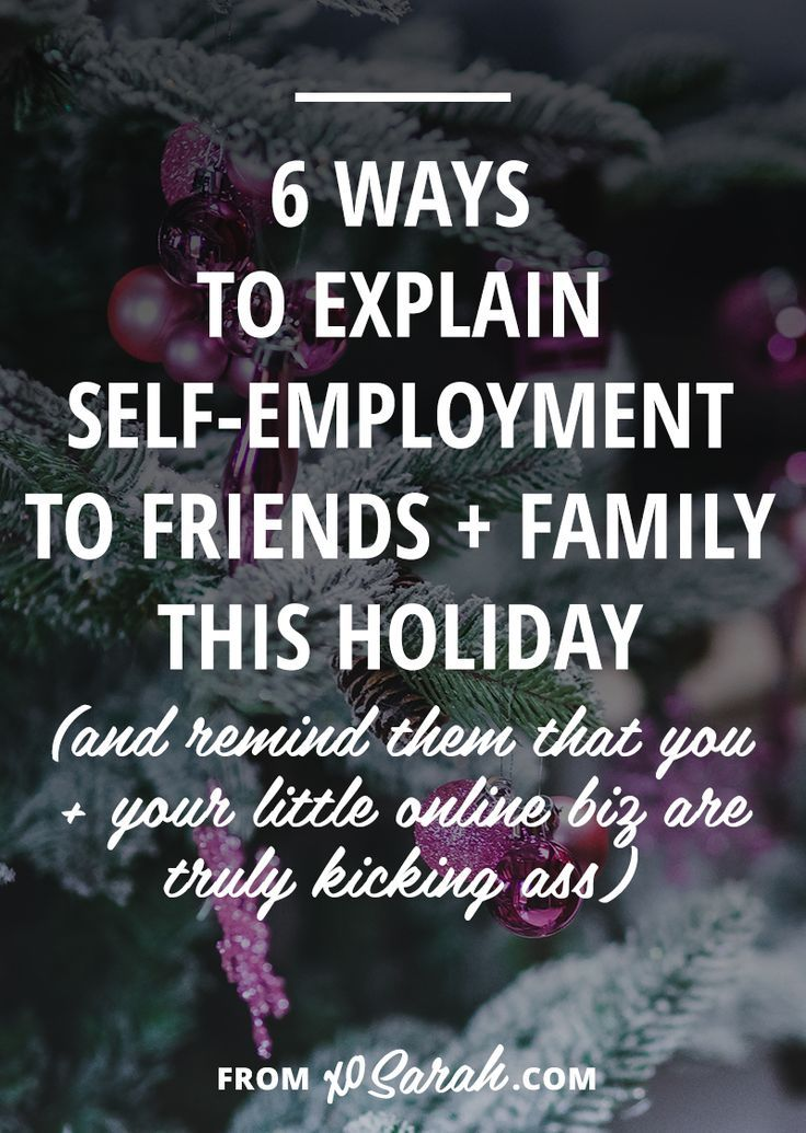 The holidays are coming up quick, which means lots of family, catching up, and possibly being cornered by that one relative asking when you'll be getting a real job. Here's how to answer all those questions about self-employment and remind them that you a