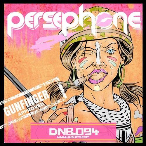 Persephone LIVE- @HushFmRadio- DNB.094 by Hush FM Radio on SoundCloud