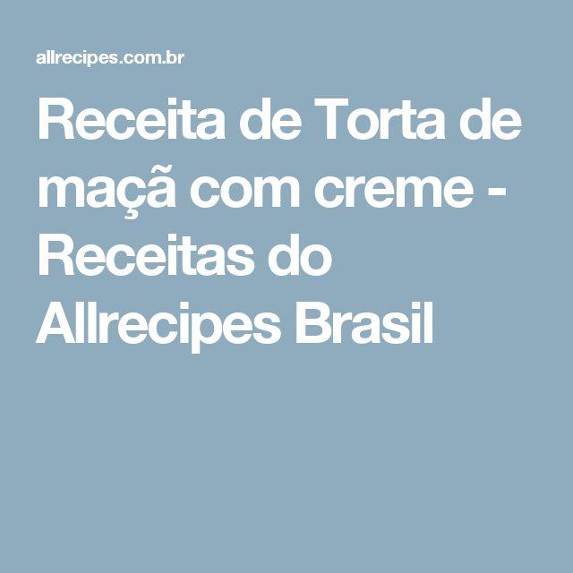 Receita de Torta de maçã com creme - Receitas do Allrecipes Brasil