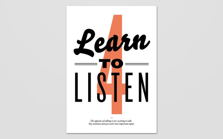 Learn to Listen / January Filek: Poster Frame-Black, Graphics Design Quotes, Design Poster, Art And Design, January Filek, Inspiration Poster, 10 Inspiration, Jan Filek, Inspirational Posters