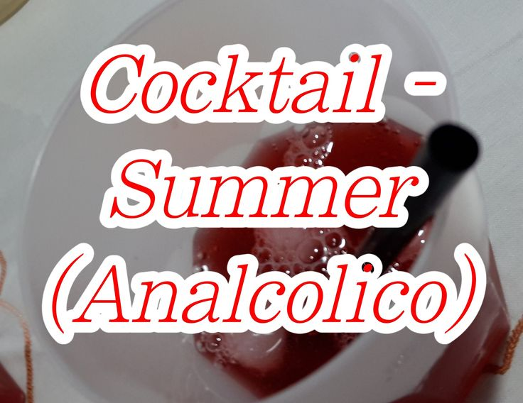 #Cocktail - Summer (#Analcolico)