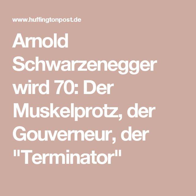 """Arnold Schwarzenegger wird 70: Der Muskelprotz, der Gouverneur, der """"Terminator"""""""