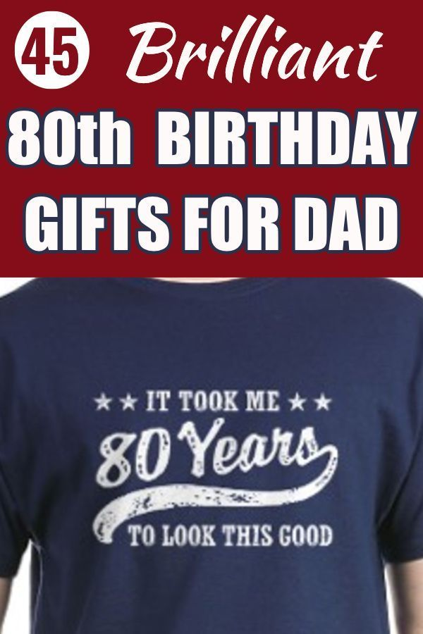 80th Birthday Gift Ideas For Dad 80th Birthday Gifts 80th