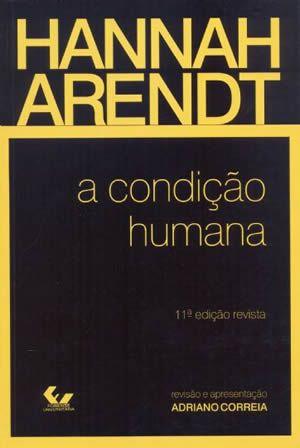 A Condição Humana — Hannah Arendt