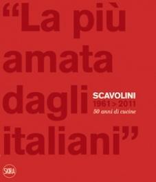 """""""La più amata dagli italiani - Scavolini 1961-2011. 50 anni di cucine"""", a cura di Massimo Martignoni, 2011"""