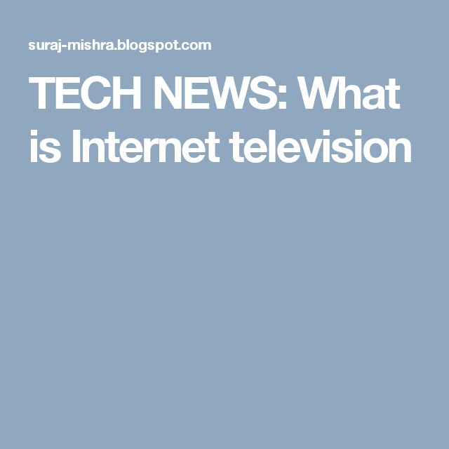 TECH NEWS: What is Internet television