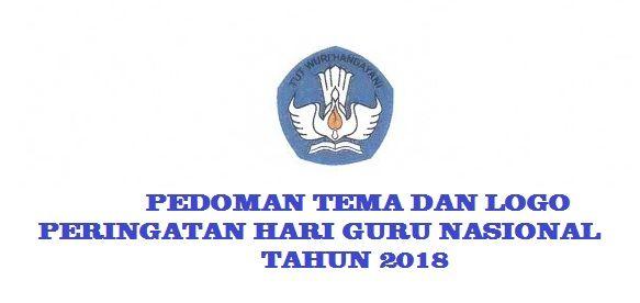 Pedoman Tema Dan Logo Peringatan Hari Guru Nasional Hgn Tahun 2018 Peringatan Pendidikan Guru