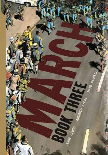 March: BookThree by John Lewis  Third in three book series. 3 books by same author. A book that addresses current events. Book Three is also a National Book award winner