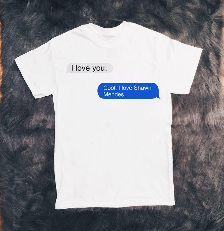 I Love Shawn Mendes iMessage T-Shirt