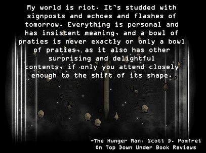 http://ontopdownunderbookreviews.com/the-hunger-man-scott-d-pomfret/ The Hunger Man, Scott D. Pomfret.