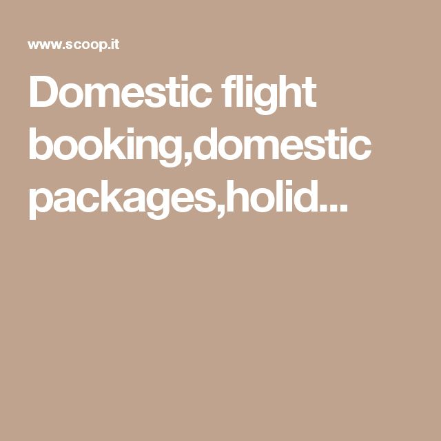 Domestic flight booking,domestic packages,holid...