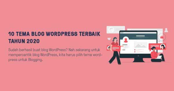12 Tema Blog Wordpress Terbaik Tahun 2020 Di 2020 Blogging Tema Wordpress Belajar