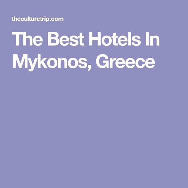 The Best Hotels In Mykonos, Greece