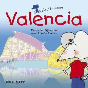 El ratón viajero: Valencia, de Mercedes Figuerola Martín. (ROSA)