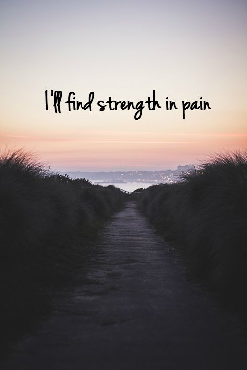 Strength In Pain Pictures, Photos, and Images for Facebook, Tumblr, Pinterest, and Twitter