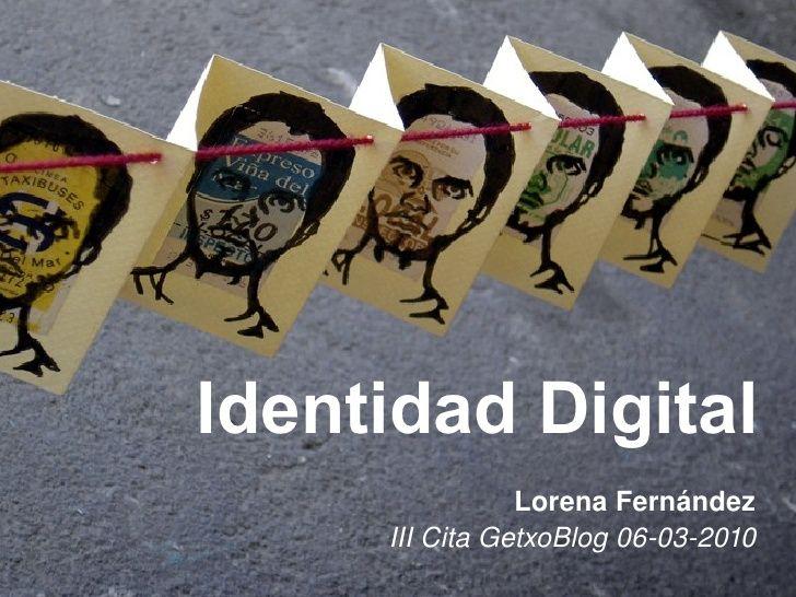 Identidad Digital              LorenaFernández Competencia Digital