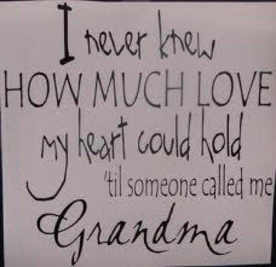 Grandma... So very true.....