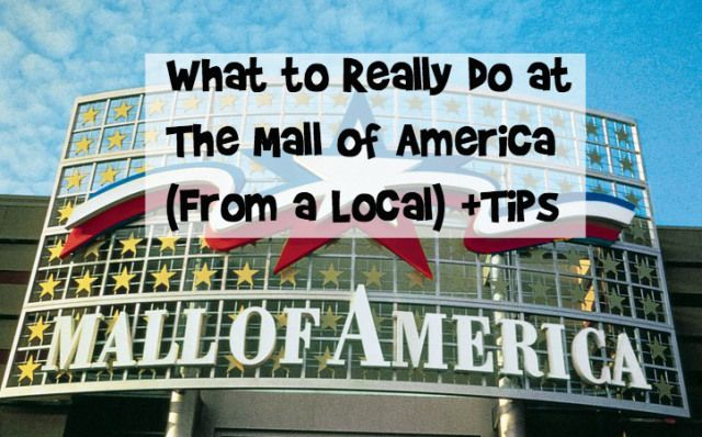 What to really do at the mall of america from a local!