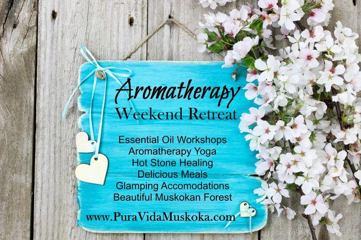 Aromatherapy Weekend Yoga Retreat at Pura Vida Soul Institute Inc.  www.PuraVidaMuskoka.com