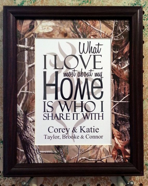 What I Love Most About My Home Realtree by BluffViewDesign on Etsy, $18.00 Great for a wedding or shower gift.