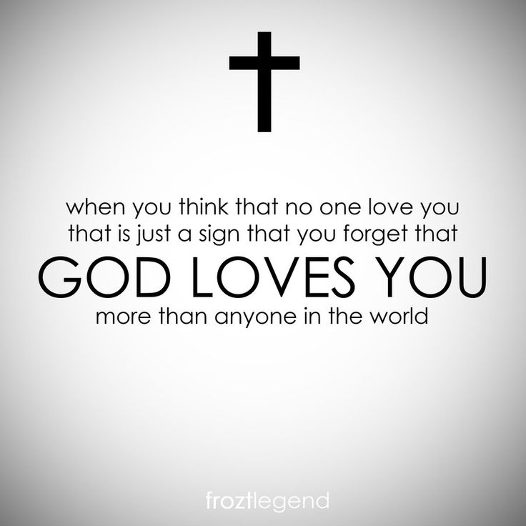 God Loves You Quotes 37 Best God Loves Youme Images On Pinterest  Christian Quotes