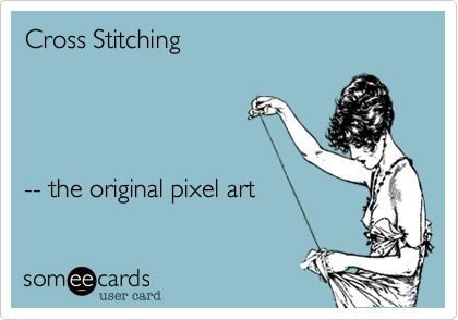 Cross Stitching -- the original pixel art. :: Back when I was doing more cross stitch my husband would tease me about my low-resolution embroidery. :)