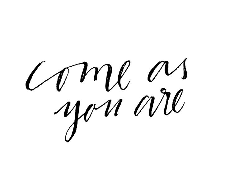 Come as you are/// word art