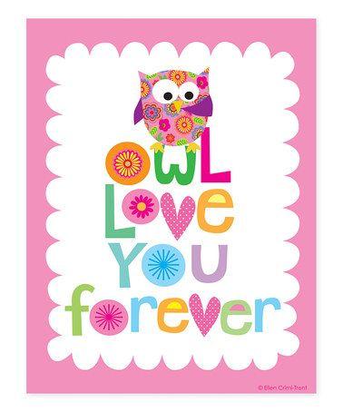 Look at this #zulilyfind! Pink 'Owl Love You Forever' Print by Ellen Crimi-Trent #zulilyfinds