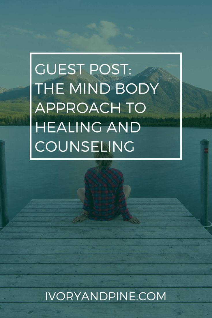Guest Post The Mind Body Approach To Healing And Counseling