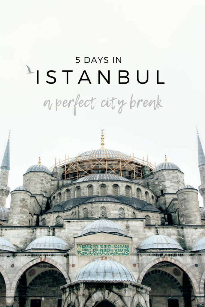 5-day Istanbul itinerary – Our perfect city break …