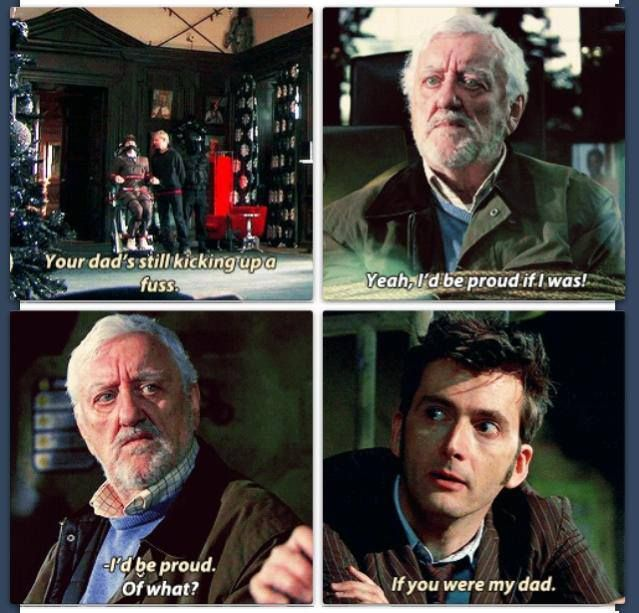 -I'd be proud. -Of what? -If you were my dad. This was one of the most touching scenes. The Doctor, who lost whatever family he had, well, Wilf is like a father to him. The Doctor is 900 years older and Wilf is like his dad.