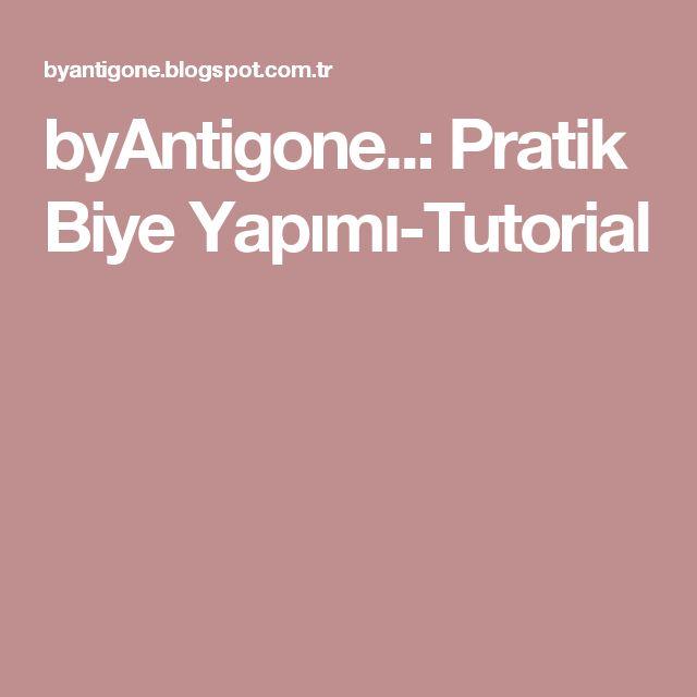 byAntigone..: Pratik Biye Yapımı-Tutorial