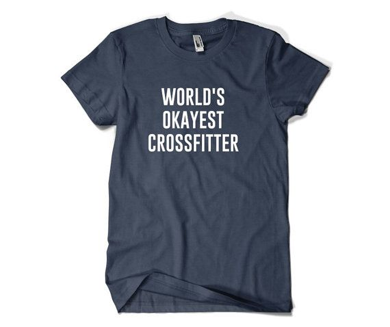 Funny Crossfit Gift-World's Okayest by SuperCoolTShirts on Etsy