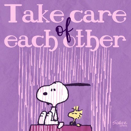 Take Care Of Each Other Snoopy Quotes Snoopy Love Snoopy Comics