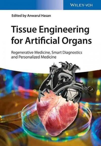 Tissue Engineering for Artificial Organs: Regenerative Medicine, Smart Diagnostics and Personalized Medicine