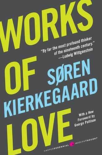 Works of Love by Soren Kierkegaard http://www.amazon.com/dp/0061713279/ref=cm_sw_r_pi_dp_IC3Dwb1VQJ4VM