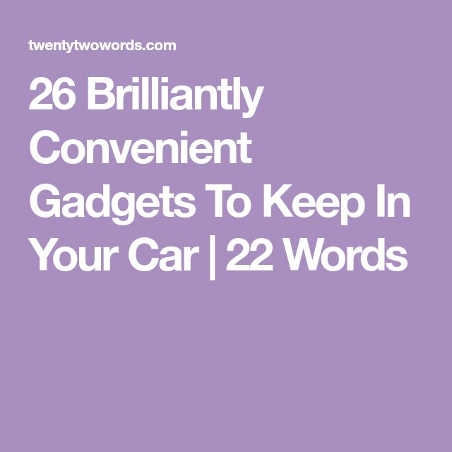 26 Brilliantly Convenient Gadgets To Keep In Your Car | 22 Words