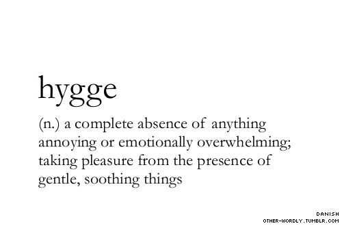"""pronunciation   """"hU-ge (hU is pronounced with the U sound, closer to hyoo than hoo; ge is short, closer to g than geh)                                     hygge, noun, danish, stress, comfort, gentle, peace, college apps, things i need, words, otherwordly, other-wordly, h, definitions"""