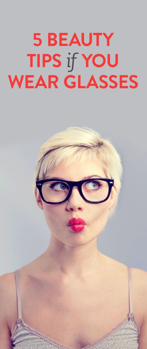 5 beauty tips for if you wear glasses #fashiontips