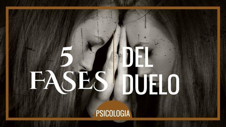 Liked on YouTube: Las 5 Fases de un Duelo | PSICOLOGIA